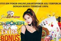 Situs IDN Poker Online Jakartapoker Asli Terpercaya Dengan Bonus Terbesar 100%